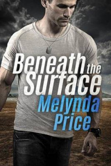 Beneath the Surface av Melynda Price (Heftet)