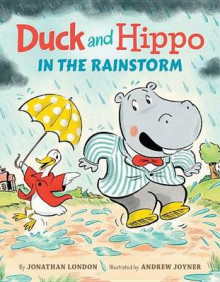 Duck and Hippo in the Rainstorm av Jonathan London (Innbundet)