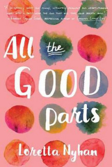 All the Good Parts av Loretta Nyhan (Heftet)