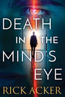 Death in the Mind's Eye av Rick Acker (Heftet)