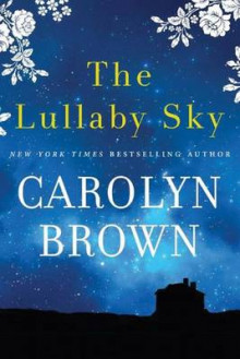 The Lullaby Sky av Carolyn Brown (Heftet)