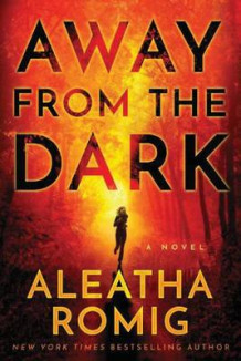 Away from the Dark av Aleatha Romig (Heftet)