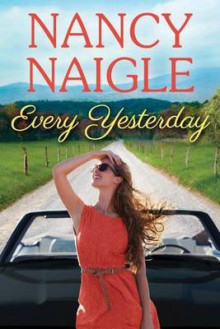 Every Yesterday av Nancy Naigle (Heftet)