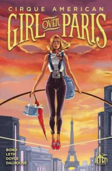 Girl Over Paris: The Graphic Novel av Gwenda McNamara Bond, Kate Leth, Ming Doyle og Andrew Dalhouse (Heftet)