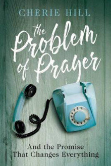 The Problem of Prayer av Cherie Hill (Heftet)