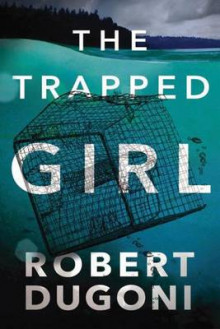 The Trapped Girl av Robert Dugoni (Heftet)