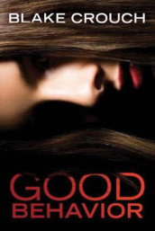 Good Behavior av Blake Crouch (Heftet)