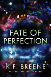 Fate of Perfection av K. F. Breene (Heftet)