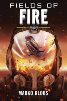 Fields of Fire av Marko Kloos (Heftet)