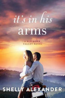 It's In His Arms av Shelly Alexander (Heftet)