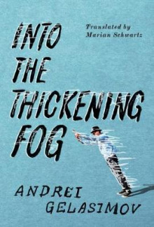Into the Thickening Fog av Andrei Gelasimov (Heftet)