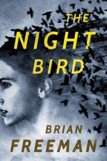 The Night Bird av Brian Freeman (Heftet)