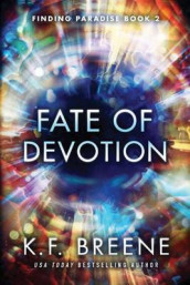 Fate of Devotion av K. F. Breene (Heftet)