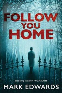 Follow You Home av Mark Edwards (Heftet)