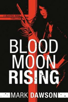 Blood Moon Rising av Mark Dawson (Heftet)