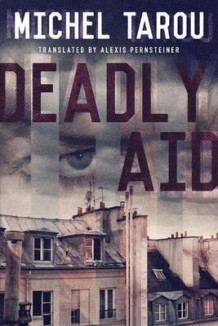Deadly Aid av Michel Tarou (Heftet)
