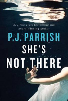 She's Not There av P. J. Parrish (Heftet)