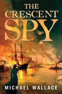 The Crescent Spy av Michael Wallace (Heftet)