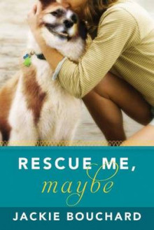 Rescue Me, Maybe av Jackie Bouchard (Heftet)