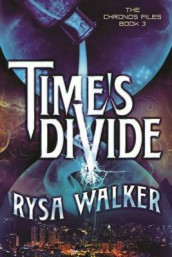 Time's Divide av Rysa Walker (Heftet)