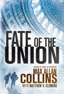Fate of the Union av Max Allan Collins (Heftet)