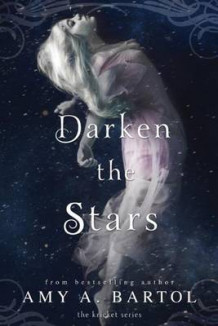 Darken the Stars av Amy A. Bartol (Heftet)