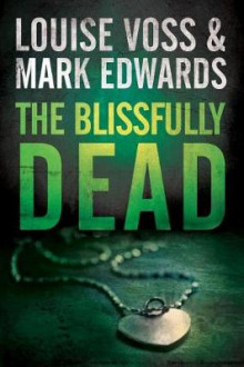 The Blissfully Dead av Mark Edwards og Louise Voss (Heftet)