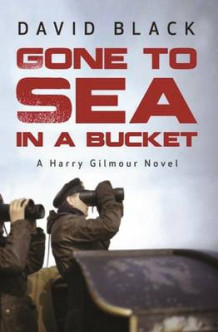 Gone to Sea in a Bucket av David Black (Heftet)