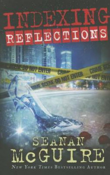 Indexing: Reflections av Seanan McGuire (Heftet)
