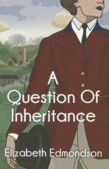 A Question of Inheritance av Elizabeth Edmondson (Heftet)