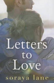 Letters to Love av Soraya Lane (Heftet)