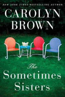 The Sometimes Sisters av Carolyn Brown (Heftet)