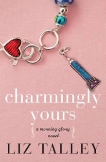 Charmingly Yours av Liz Talley (Heftet)