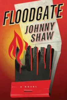 Floodgate av Johnny Shaw (Heftet)