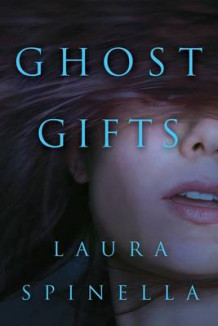 Ghost Gifts av Laura Spinella (Heftet)