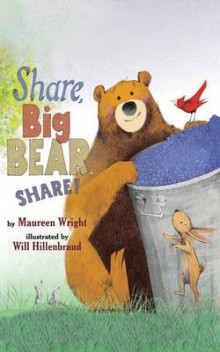 Share, Big Bear, Share! av Maureen Wright (Innbundet)