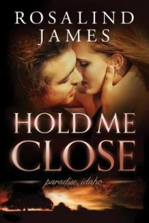 Hold Me Close av Rosalind James (Heftet)