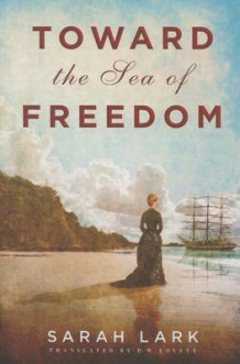 Toward the Sea of Freedom av Sarah Lark (Innbundet)