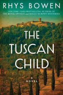 The Tuscan Child av Rhys Bowen (Innbundet)