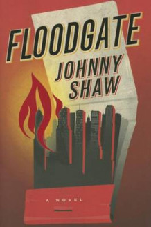 Floodgate av Johnny Shaw (Innbundet)