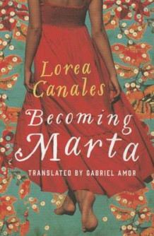 Becoming Marta av Lorea Canales (Heftet)