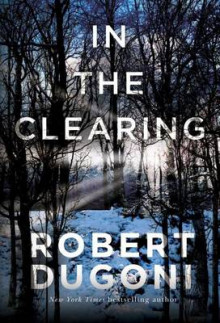 In the Clearing av Robert Dugoni (Heftet)