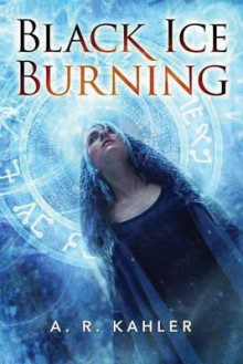 Black Ice Burning av A. R. Kahler (Heftet)