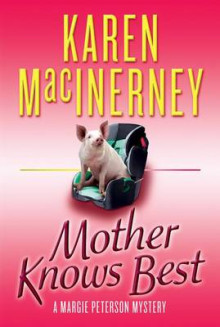 Mother Knows Best av Karen MacInerney (Heftet)