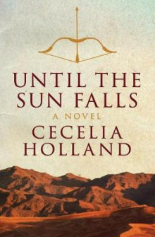 Until the Sun Falls av Cecelia Holland (Heftet)
