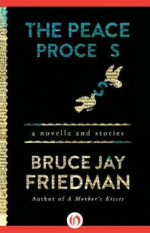 The Peace Process av Bruce Jay Friedman (Heftet)