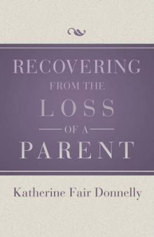 Recovering from the Loss of a Parent av Katherine Fair Donnelly (Heftet)