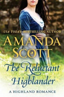 The Reluctant Highlander av Amanda Scott (Heftet)