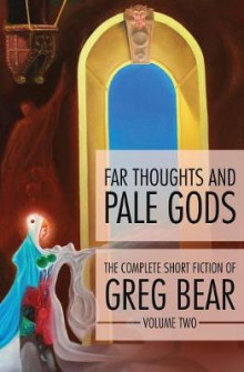 Far Thoughts and Pale Gods av Greg Bear (Heftet)