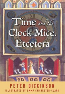 Time and the Clock Mice, Etcetera av Peter Dickinson (Heftet)
